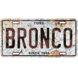Ford Bronco Metal License Plate 6×12 with Rust Background